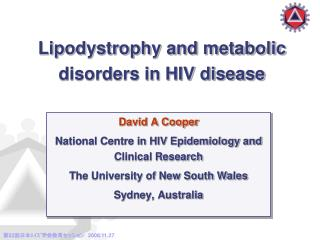 David A Cooper National Centre in HIV Epidemiology and Clinical Research