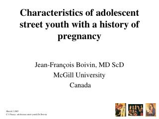 Characteristics of adolescent street youth with a history of pregnancy