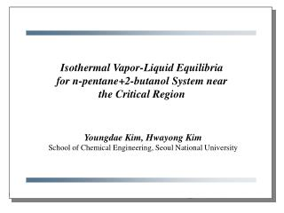 Youngdae Kim, Hwayong Kim School of Chemical Engineering, Seoul National University