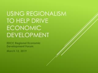 Using Regionalism to help drive economic development
