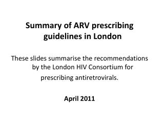 Summary of ARV prescribing guidelines in London
