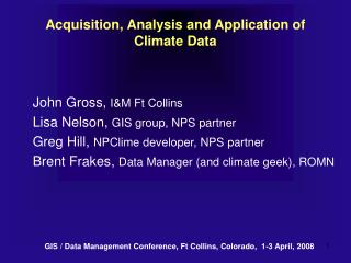 Acquisition, Analysis and Application of Climate Data
