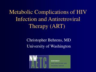 Metabolic Complications of HIV Infection and Antiretroviral Therapy (ART)
