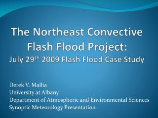 The Northeast Convective  Flash Flood Project:  July 29 th  2009 Flash Flood Case Study