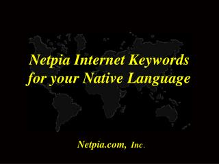 Netpia Internet Keywords for your Native Language