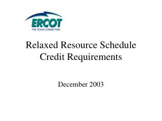 Relaxed Resource Schedule  Credit Requirements