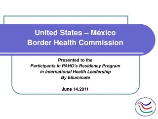United States – México  Border Health Commission Presented to the