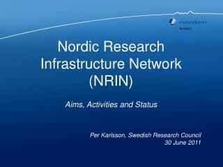 Nordic Research Infrastructure Network (NRIN) Aims, Activities and Status