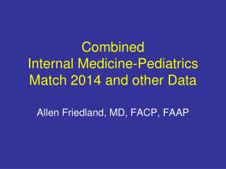 Combined  Internal Medicine-Pediatrics Match 2014 and other Data