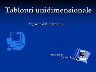 Tablouri unidimensionale