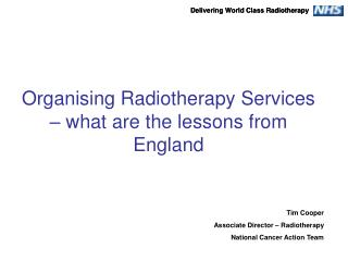Organising Radiotherapy Services – what are the lessons from England