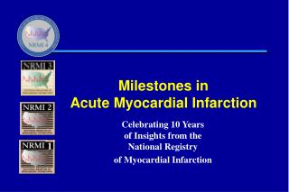 Milestones in  Acute Myocardial Infarction