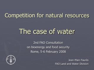 Competition for natural resources The case of water