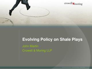 Evolving Policy on Shale Plays