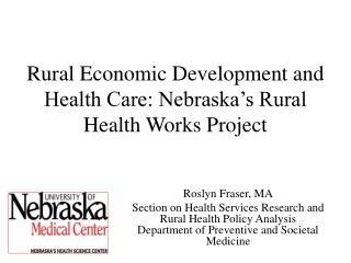 Rural Economic Development and Health Care: Nebraska's Rural Health Works Project