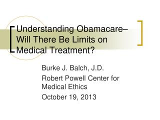 Understanding Obamacare– Will There Be Limits on Medical Treatment?