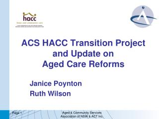 ACS HACC Transition Project and Update on Aged Care Reforms