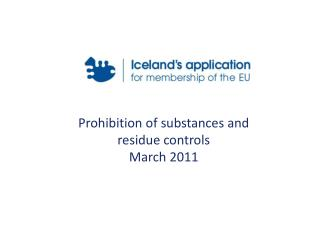 Prohibition of substances and residue controls March 2011