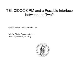 TEI, CIDOC-CRM and a Possible Interface between the Two?