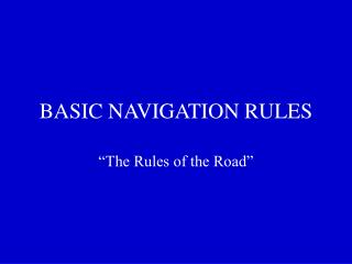 BASIC NAVIGATION RULES
