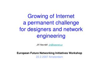 Growing of Internet a permanent challenge  for designers and network engineering