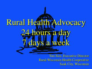 Tim Size, Executive Director Rural Wisconsin Health Cooperative Sauk City, Wisconsin