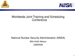 Worldwide Joint Training and Scheduling Conference National Nuclear Security Administration (NNSA)