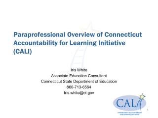 Paraprofessional Overview of Connecticut Accountability for Learning Initiative (CALI)