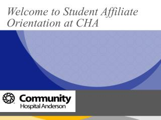 Welcome to Student Affiliate Orientation at CHA
