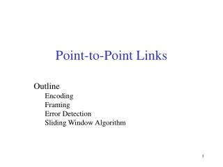 Outline Encoding Framing Error Detection Sliding Window Algorithm