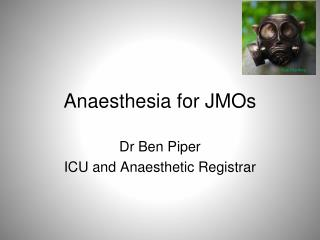 Anaesthesia for JMOs