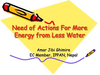 Need of Actions For More Energy from Less Water
