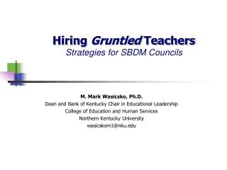 Hiring  Gruntled Teachers Strategies for SBDM Councils
