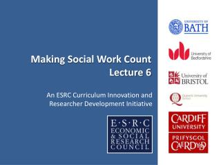 Making Social Work Count  Lecture 6