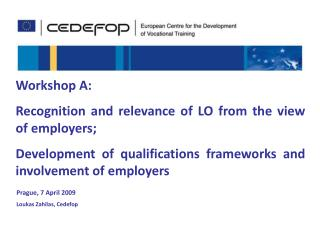Workshop A:  Recognition and relevance of L O  from the view of employers;