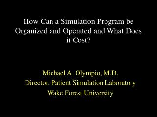 How Can a Simulation Program be Organized and Operated and What Does it Cost?