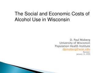 D. Paul Moberg  University of Wisconsin  Population Health Institute dpmobergwisc Revision: January 12, 2009