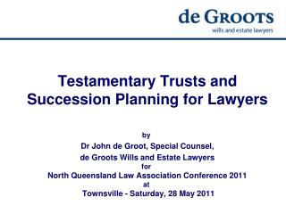 Testamentary Trusts and  Succession Planning for Lawyers
