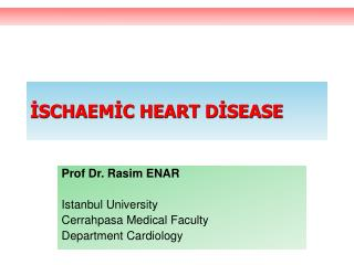 İSCHAEMİC HEART DİSEASE
