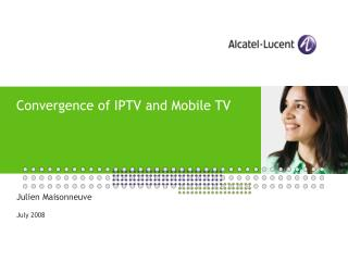 Convergence of IPTV and Mobile TV