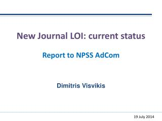 New Journal LOI: current status Report to NPSS  AdCom