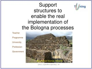Support  structures to  enable the real  implementation of  the Bologna processes