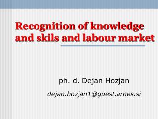 Recognition of knowledge and skils and labour market
