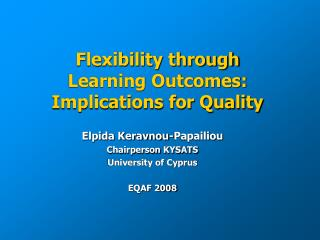 Flexibility through  Learning Outcomes:  Implications for Quality