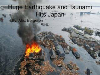 Huge Earthquake and Tsunami Hits Japan