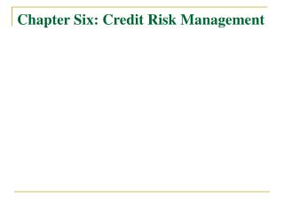 Chapter Six: Credit Risk Management