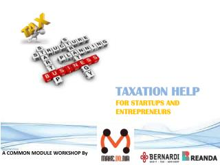 TAXATION HELP  FOR STARTUPS AND ENTREPRENEURS