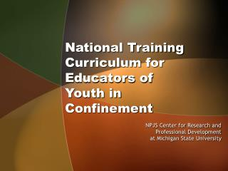 National Training Curriculum for Educators of  Youth in Confinement