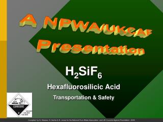 H 2 SiF 6 Hexafluorosilicic Acid Transportation & Safety