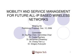 MOBILITY AND SERVICE MANAGEMENT FOR FUTURE ALL-IP BASED WIRELESS NETWORKS